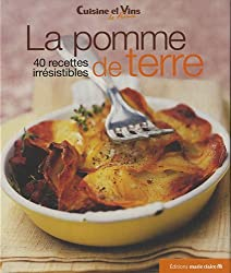 La pomme de terre : 40 recettes irrésistibles