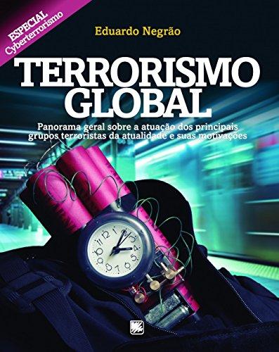 Terrorismo global: panorama geral sobre a atuação dos principais grupos terroristas da atualidade e suas motivações