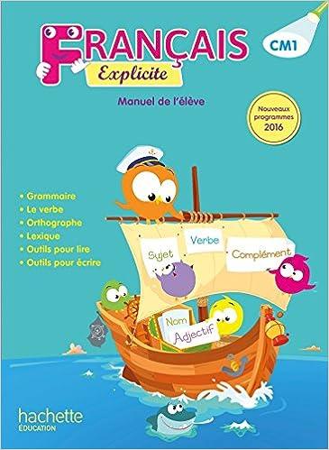 Francais Cm1 Explicite Manuel De L Eleve 9782017009283