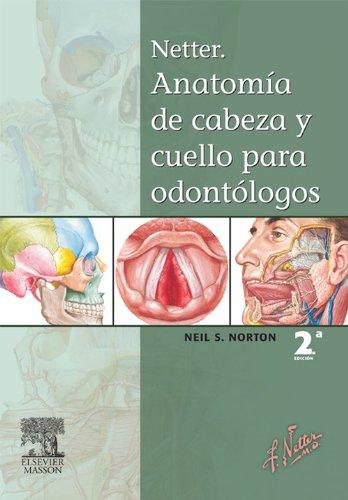 Descargar Libro Netter. Anatomía De Cabeza Y Cuello Para Odontólogos Neil S. Norton