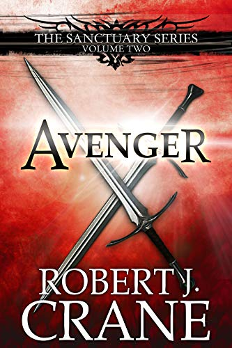 Avenger (The Sanctuary Series Book 2) by [Crane, Robert J.]
