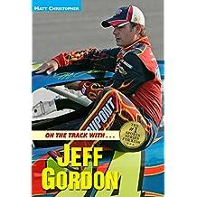 On the Track with...Jeff Gordon (Matt Christopher Sports Bio Bookshelf)