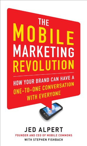 Download The Mobile Marketing Revolution: How Your Brand Can Have a One-to-One Conversation with Everyone Pdf