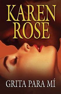 Grita para mí par Karen Rose