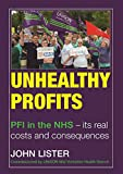 Unhealthy Profits: PFI in the NHS – Its real costs and consequences