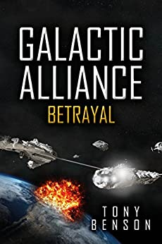 Galactic Alliance: Betrayal (English Edition) por [Benson, Tony]