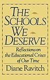 The Schools We Deserve, Diane Ravitch, 0465072348