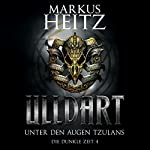 Unter den Augen Tzulans (Ulldart: Die Dunkle Zeit 4) | Markus Heitz