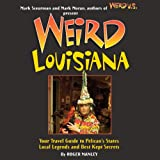 img - for Weird Louisiana: Your Travel Guide to Louisiana's Local Legends and Best Kept Secrets book / textbook / text book
