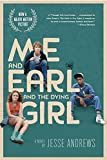 """Me and Earl and the Dying Girl (Movie Tie-in Edition) by Andrews, Jesse (2015) [Paperback]"""