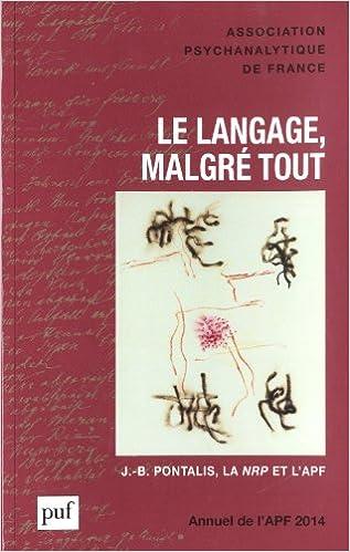 En ligne téléchargement Le langage, malgré tout : Annuel de l'APF 2014 pdf, epub ebook
