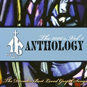 Various artists house of gospel anthology 2000 39 s 1 for 2000s house music
