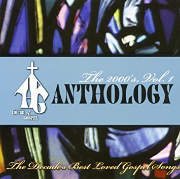 Various Artists - House of Gospel Anthology: 2000's 1