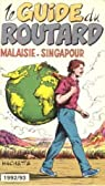 Guide du routard. Malaisie, Singapour. 1992-1993 par Guide du Routard