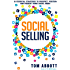 Social Selling: 10 Essential Strategies to Prospect, Position and Present Using Social Media