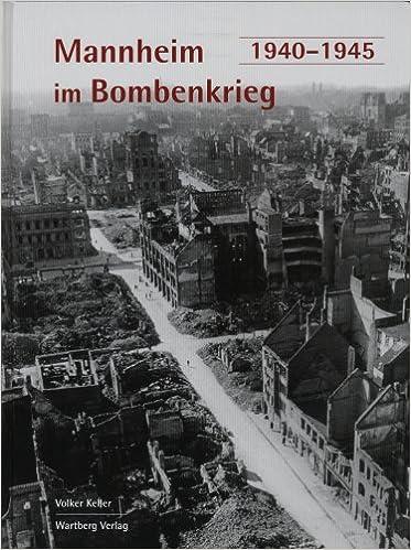 Keller Mannheim mannheim im bombenkrieg 1940 1945 volker keller 9783831313723