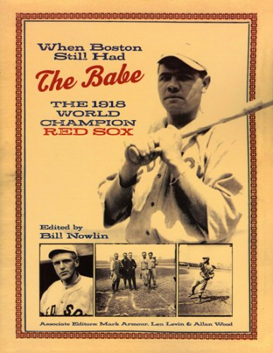 Read Online When Boston Still Had the Babe: The 1918 World Series Champion Red Sox pdf epub