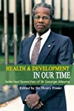 Health and Development in Our Time, G. A. O. Alleyne and Henry Fraser, 9766373671