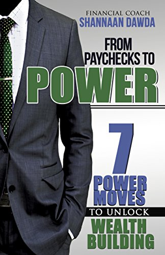 (From Paychecks to Power: 7 Power Moves to Unlock Wealth Building)