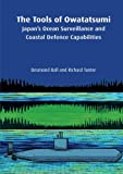 img - for The Tools of Owatatsumi: Japan's Ocean Surveillance and Coastal Defence Capabilities book / textbook / text book