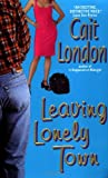 Leaving Lonely Town, Cait London, 0380815516