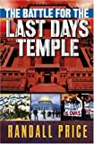 The Battle for the Last Days' Temple, Randall Price, 0736913181