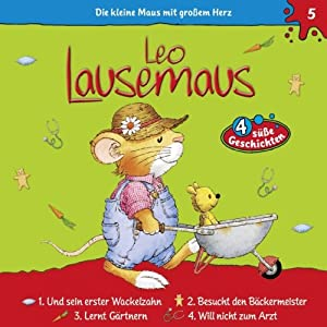 Leo Lausemaus und sein erster Wackelzahn (Leo Lausemaus 5) Hörspiel