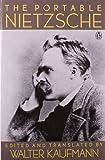 The Portable Nietzsche, Friedrich Wilhelm Nietzsche, 0140150625