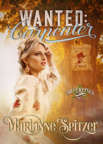 Wanted: Carpenter: Silverpines Series (Book 15) by [Spitzer, Marianne]