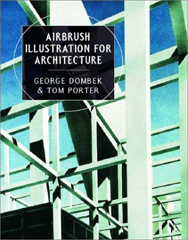 Airbrush Illustration for Architecture (Norton Book for Architects and Designers (Hardcover))