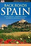 Back Roads of Spain (Eyewitness Travel Back Roads)