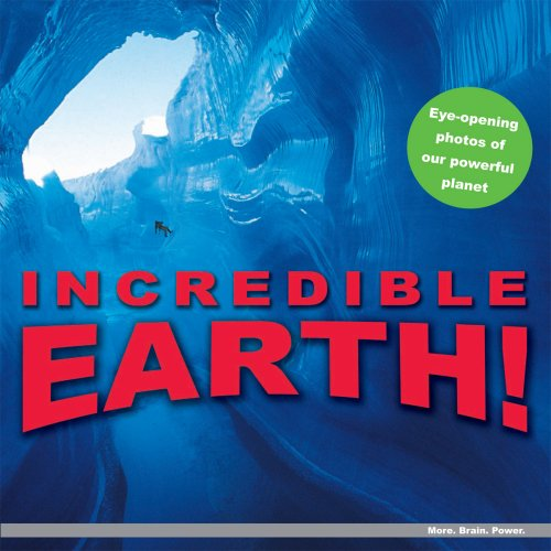 Download Incredible Earth!: Eye-Opening Photographs of Our Powerful Planet pdf epub