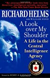 Book cover for A Look Over My Shoulder: A Life in the Central Intelligence Agency