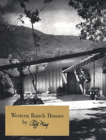 Western Ranch Houses by Cliff May (Cliff May And The Modern Ranch House)