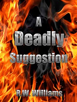 A Deadly Suggestion by [Williams, R.W.]