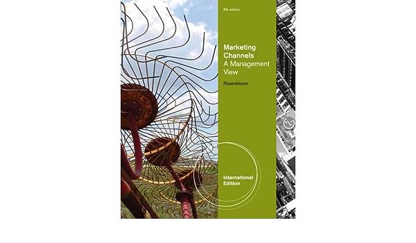 Marketing Channels A Management View Rosenbloom Bert 9780538477604 Amazon Com Books