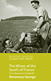 The Wines of the South of France (Mitchell Beazley Classic Wine Library) (English Edition)