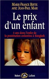 Le prix d'un enfant. 4 ans dans l'enfer de la prostitution à Bangkok par Botte