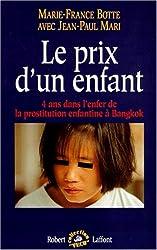 """Le prix d'un enfant: 4 ans dans l'enfer de la prostitution enfantine a Bangkok (Collection """"Vecu"""") (French Edition)"""