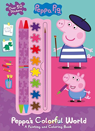 (Peppa Pig Peppa's Colorful World: A Painting and Coloring)