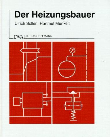 Der Heizungsbauer: Planung und Berechnung von Warmwasserheizungsanlagen