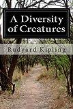 A Diversity of Creatures, Rudyard Kipling, 1499171331