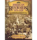 img - for BY Piott, Steven L ( Author ) [{ American Reformers, 1870 1920: Progressives in Word and Deed By Piott, Steven L ( Author ) Mar - 07- 2006 ( Hardcover ) } ] book / textbook / text book