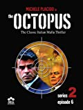The Octopus: Series 2, Episode 6