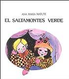 El Saltamontes Verde, Ana María Matute, 8426430015