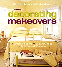 Easy decorating makeovers smart solutions quick changes do it easy decorating makeovers smart solutions quick changes do it yourself projects better homes gardens better homes and gardens books vicki ingham solutioingenieria Image collections
