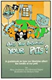 Are You Poisoning Your Pets?, Nina Anderson and Howard Peiper, 188482014X