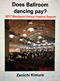 Does Ballroom dancing pay?: 2017 Blackpool Dance Festival Report