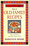 The Wooden Spoon Book of Old Family Recipes, Marilyn M. Moore, 0871136945