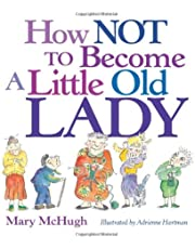 How Not to Become a Little Old Lady: A Mini Gift Book